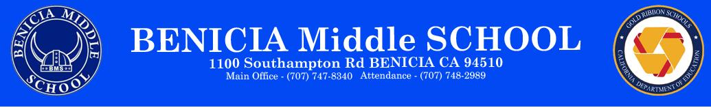 Benicia Middle School, 1100 Southampton RD Benicia CA 94510, Main Office - (707) 747-8340 Attendance - (707) 748-2989